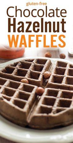 Easy healthy gluten free Chocolate Hazelnut Waffles. Decadent waffles ...