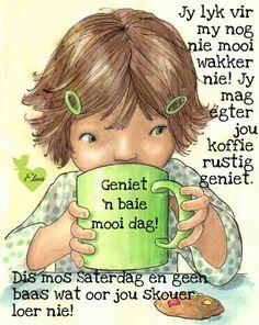 Good Morning Coffee, Good Morning Good Night, Lekker Dag, Evening Greetings, Afrikaanse Quotes, Goeie Nag, Goeie More, Good Morning Messages, Diy Photo
