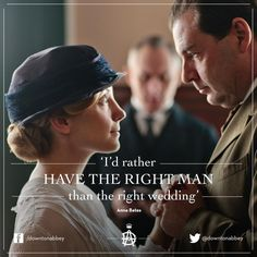 """I'd rather have the right man than the right wedding."" ~Anna Bates D'awwwww. Love them<3"