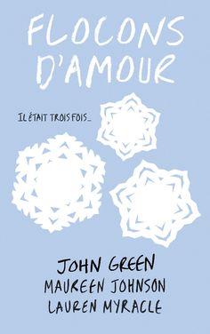 Flocons d'amour - John Green - Maureen Johnson - Lauren Myracle