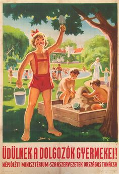 The Children of the Workers are on Vacation! Typical Socialist Realist poster for the Ministry of Welfare and the National Council of the Labour Unions by Tibor Gönczi-Gebhardt. The poster represents a typical image about the new happy state. Tibor Gönczi-Gebhardt's works are realistic, epic, and easy to understand, qualities that equally characterise his socialist realist designs. After 1949 he remained a central figure in the propaganda of the centralized power.