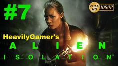 Let's Play Alien Isolation | (PC) Gameplay Walkthrough Part 7:Initiate E...