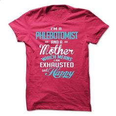 I am a PHLEBOTOMIST and a mother - #chambray shirt #grey tshirt. GET YOURS => https://www.sunfrog.com/LifeStyle/I-am-a-PHLEBOTOMIST-and-a-mother.html?68278