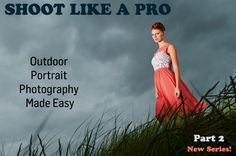 Shoot Like a Pro: master depth of field in outdoor portraits - Part 2