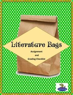 Free Literature Bags - Assignment and Grading Checklist. Handout/checklist for students to make a bag about the book they are currently reading, and then present their bag and items to represent their book to the class. Includes printable paper labels. Enjoy! - HappyEdugator