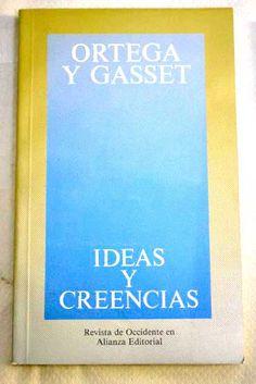 Ideas y creencias (y otros ensayos de filosofía) / Ortega y Gasset