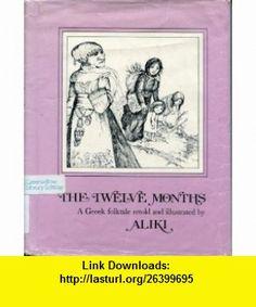 The twelve months A Greek folktale (9780688801649) Aliki , ISBN-10: 0688801641  , ISBN-13: 978-0688801649 ,  , tutorials , pdf , ebook , torrent , downloads , rapidshare , filesonic , hotfile , megaupload , fileserve