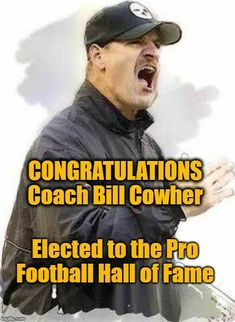 Coach Bill Cowher elected to the Pro Football Hall of Fame Pitsburgh Steelers, Here We Go Steelers, Pittsburgh Steelers Football, Pittsburgh Sports, Best Football Team, Football Coaches, Steelers Stuff, Dallas Cowboys, Nfl Raiders