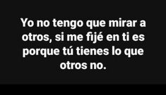 Fact Quotes, Love Quotes, Funny Quotes, Inspirational Quotes, Mexican Quotes, Sad Texts, Love Text, Love Phrases, Sad Love