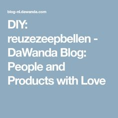 DIY: reuzezeepbellen - DaWanda Blog: People and Products with Love Journal, People, Blog, Diy, Products, Bricolage, Blogging, Do It Yourself, People Illustration