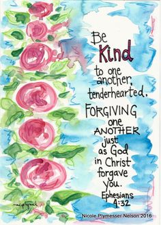 Scripture Theme 2019 Ephesians And be ye kind one to another, tender hearted, forgiving one another, even as God for Christ's sake hath forgiven you. Bible Verse Art, Memory Verse, Bible Verses Quotes, Bible Scriptures, Healing Scriptures, Healing Quotes, Ephesians 4, Verses For Cards, This Is A Book