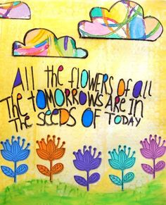 Flowers quote via Carol's Country Sunshine on Facebook