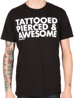 """Unisex """"Tattooed, Pierced, and Awesome Tee"""" by Dpcted Apparel (Black)"""