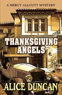 Thanksgiving Angels (Mercy Allcutt Mystery #5) by Alice Duncan