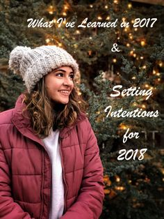 What I've Learned in 2017 and Setting Intentions for 2018