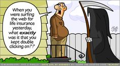 If someone is interested in buying a #LifeInsurance policy on you, it would behoove you to know why. Insurance #humor