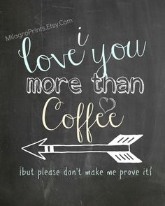 CHALKBOARD Art Print I love you more than COFFEE but please don't make me prove it quote aqua yellow white text on Etsy, $4.00