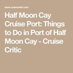 Half Moon Cay Cruise Port: Things to Do in Port of Half Moon Cay - Cruise Critic