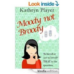 Moody not Broody: to breed or not to breed? by Kathryn Player 4.5 Stars (35 Reviews)