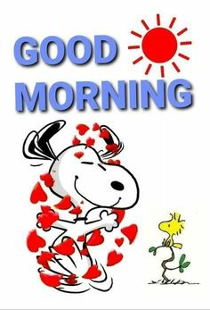 Good Morning Quotes Friendship, Cute Good Morning Quotes, Good Morning Picture, Morning Pictures, Good Morning Wishes, Very Good Morning Images, Morning Pics, Snoopy Love, Snoopy And Woodstock
