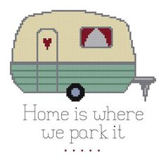 This pattern will make a trailer with the words Home is where we park it. This will measure about 6.3x.6.1 inches (16x15.4 cm) when stitched on 14 count cloth. It is 88x85 stitches.  Difficulty: Easy (Includes backstitching) The pattern includes a color chart and a color key using DMC colors.  After purchase, you will be sent the PDF file for the pattern through your email. Included is the pattern, floss key, details about stitches and finished size, and simple stitching instructions.  Dont…