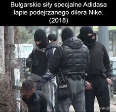 Bulgarian Adidas special forces unite catch a suspected Nike dealer. Best Of 9gag, Tac Gear, Swat, Bulgarian, Special Forces, Funny Moments, Funny Things, Eastern Europe, Best Funny Pictures