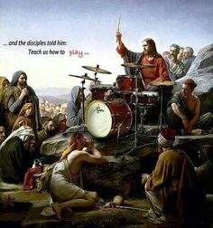 This painting answers the age old question of drummers throughout history.... Turns out Jesus was a Gretsch man...