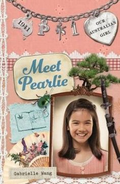Meet Pearlie (Our Australian Girl) by Gabrielle Wang