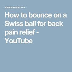 How to bounce on a Swiss ball for back pain relief - YouTube