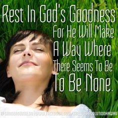 """""""Rest In Gods Goodness For He Will Make A Way Where There Seems To Be None.""""  -  Shane Aguinaldo  #TLRH #SHANEAGUINALDO #RESTIN #GODSGOODNESS #HEWILL #MAKEAWAY #WHERETHERESEEMSTOBENONE"""