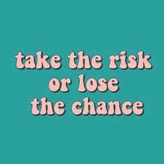 Risk taking quotes, quote of the day Cute Quotes, Happy Quotes, Words Quotes, Wise Words, Sayings, Positive Vibes, Positive Quotes, Motivational Quotes, Inspirational Quotes