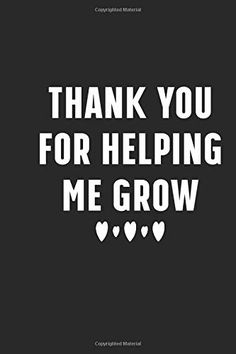 Thank You For Helping Me Grow: 110 Pages inch Lined Journal, Diary, Notebook For Motive, Motivating force, Incen. The Notebook Quotes, Diary Notebook, Journal Diary, Growing Quotes, Help Me Grow, Creativity Quotes, Qoutes, Motivation, Inspiration