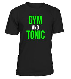 "# Gym and Tonic Fitness Workout Gym Funny Shirt - Limited Edition .  Special Offer, not available in shops      Comes in a variety of styles and colours      Buy yours now before it is too late!      Secured payment via Visa / Mastercard / Amex / PayPal      How to place an order            Choose the model from the drop-down menu      Click on ""Buy it now""      Choose the size and the quantity      Add your delivery address and bank details      And that's it!      Tags: The Perfect Shirt…"