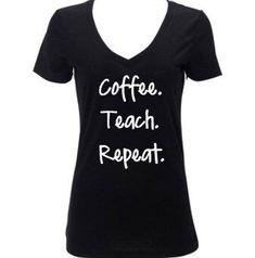 Teacher Shirt | Coffee, Teach, Repeat | Women's Shirt | Women's Clothing, School Shirt, Grade Shirt by RKCreativeImpression on Etsy (null)