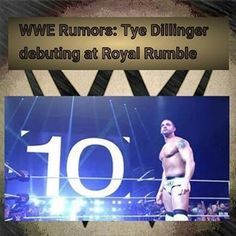 "News: According to All Wrestling News, there are plans to call-up Tye Dillinger to the main roster very soon. The idea is to make him debut at the Royal Rumble match and come out as the tenth entrant. This is due to his gimmick ""The Perfect Ten"" which has ""Ten"" chants that are very over."