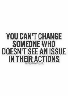 Perhaps you should change that which you control.. Start with you!