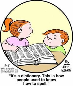 It's a dictionary - I learned to read from the funny papers AKA the comics