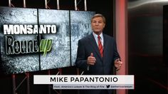 America's Lawyer Mike Papantonio Says Monsanto Knowingly Sold Human Carcinogen To Consumers