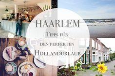 Haarlem - Tipps für den perfekten Hollandurlaub