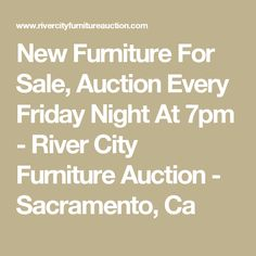 New Furniture For Sale, Auction Every Friday Night At 7pm   River City  Furniture Auction