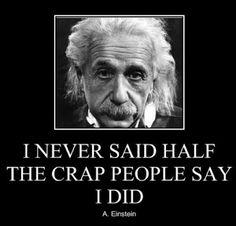 Oh, Einstein! You slay me!