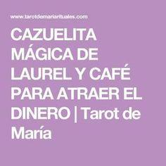 CAZUELITA MÁGICA DE LAUREL Y CAFÉ PARA ATRAER EL DINERO   Tarot de María