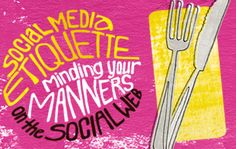 Social Media Etiquette – Minding Your Manners on the Social Web - Radian6