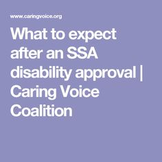 What to expect after an SSA disability approval | Caring Voice Coalition