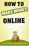 Free Kindle Book -   How To Make Money Online: How To Create Multiple Streams Of Income (Multiple Income Streams Series Book 1)
