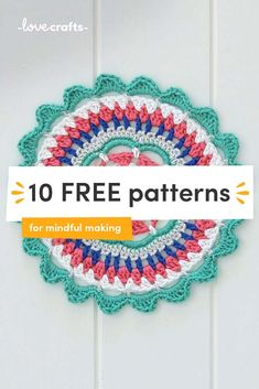 10 FREE patterns for mindful making Crochet Mandala Pattern, Crochet Stitches Patterns, Crochet Squares, Knitting Patterns, Crochet Potholders, Crochet Doilies, Quilt Patterns, Crochet Gifts, Crochet Baby