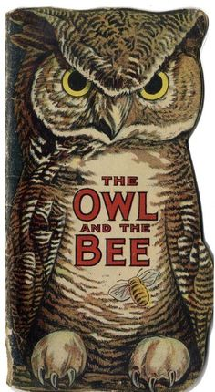 The Owl and the Bee online for free! Vintage Children's Books, Vintage Postcards, Cute Small Animals, Owl Graphic, Owl Artwork, Shape Books, I Love Bees, Halloween Banner, Middle School Art