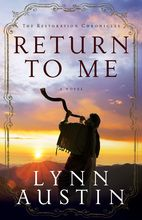 Return to Me The Restoration Chronicles: Book 2