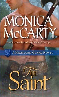 The Saint: A Highland Guard Novel by Monica McCarty. $7.99. Series - Highland Guard. Author: Monica McCarty. Publisher: Ballantine Books; Original edition (March 27, 2012)