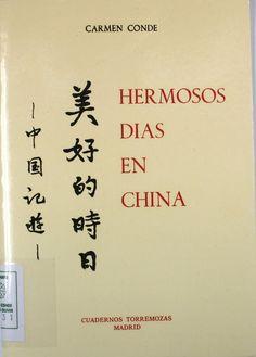 """""""Hermosos días en China"""", Madrid, Torremozas, 1985 (Cuadernos Torremozas)."""
